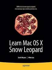Learn Mac OS X Snow Leopard (Learn Series), Scott Meyers, Mike Lee, New Book