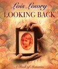 Looking Back: A Book of Memories by Lois Lowry (Paperback / softback, 2000)