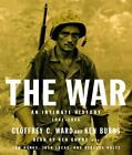 The War : An Intimate History, 1941-1945 by Ken Burns and Geoffrey C. Ward (2007, CD, Abridged)