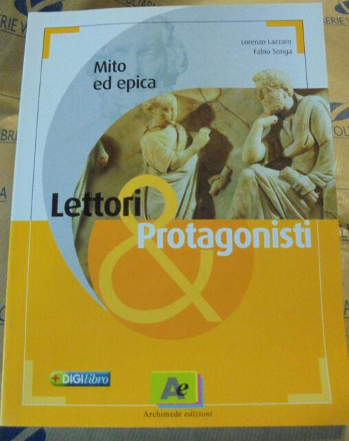LETTORI E PROTAGONISTI. MITO ED EPICA - L.LAZZARO F.SONGA - ARCHIMEDE