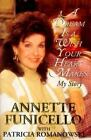 A Dream Is a Wish Your Heart Makes : My Story by Annette Funicello (1994, Hardcover)