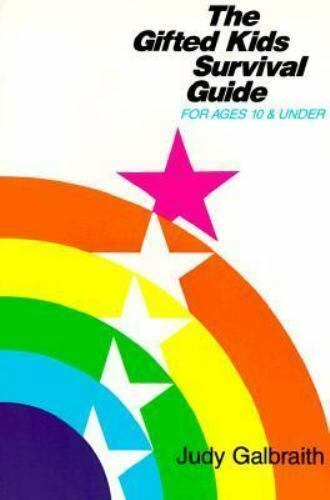the survival guide for gifted kids for ages 10 and under