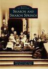 Sharon and Sharon Springs by Sharon Historical Society, Nancy Dipace Pfau (Paperback / softback, 2015)