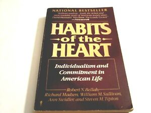 Habits of the Heart: Individualism and Commitment in American Life by Bellah, Ro