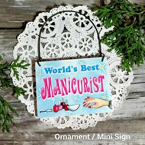 Appreciation-Gift-World-039-s-Best-Manicurist-Mini-Sign-Ornament-Wood-USA