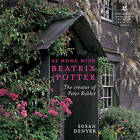 At Home with Beatrix Potter: The Creator of Peter Rabbit by Susan Denyer (Paperback, 2009)