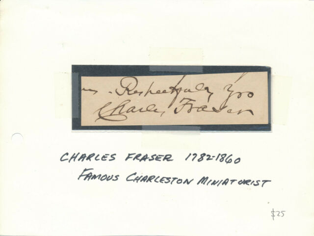Charles Fraser - Signature of the Charleston, South Carolina Miniature Painter