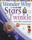 I Wonder Why Stars Twinkle and Other Questions About Space by Carole Stott (Paperback, 2002)