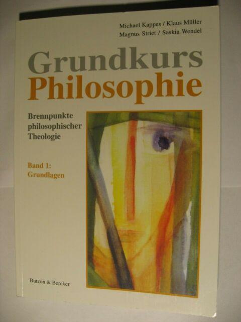 Grundkurs Philosophie, Band 1, Grundlagen von Michael Kappes, Butzon & Bercker
