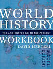 The World History Workbook: The Ancient World to the Present by David Hertzel (Paperback, 2016)