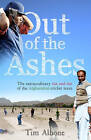 Out of the Ashes: The Remarkable Rise and Rise of the Afghanistan Cricket Team by Tim Albone (Paperback, 2011)
