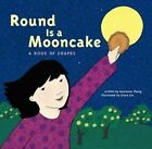 Round Is a Mooncake: A Book of Shapes by Roseanne Thong (Hardback, 2014)