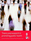 Theory and Research in Promoting Public Health by SAGE Publications Ltd (Paperback, 2007)
