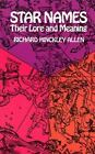 Dover Books on Astronomy: Star Names : Their Lore and Meaning by Richard H. Allen (1963, Paperback, Revised)