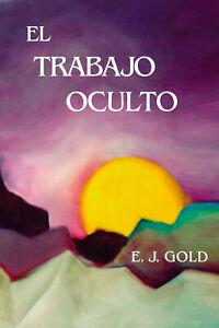 """EJ Gold """"El Trabajo Oculto"""" -en ESPAÑOL- E.J. Gold"""