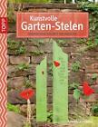 Kunstvolle Garten-Stelen von Alice Rögele (2015, Taschenbuch)