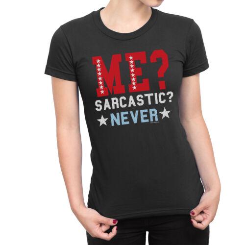 ME SARCASTIC NEVER Ladies Funny T-Shirt Sarcasm Novelty Slogan Joke Gift Top