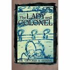 The Lady and Colonel by Dr Viktoria a Strunk (Paperback / softback, 2014)