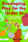 Developing Play for the Under Threes: The Treasure Basket and Heuristic Play by Anita M. Hughes (Paperback, 2006)