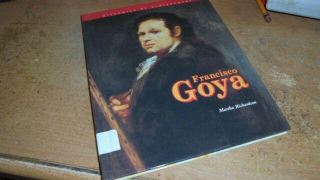 Francisco Jose Goya : Spanish Painter by Martha Richardson 1993 hardcover