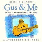 Gus & Me: The Story of My Granddad and My First Guitar von Keith Richards (2014, Gebundene Ausgabe)