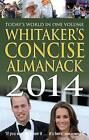 Whitaker's Concise Almanack 2014: 2014 by Bloomsbury Publishing PLC (Paperback, 2013)