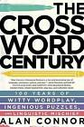 The Crossword Century: 100 Years of Witty Wordplay, Ingenious Puzzles, and Linguistic Mischief by Alan Connor (Paperback / softback, 2015)