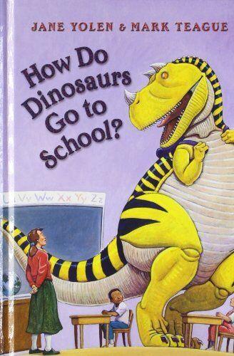 1 of 1 - How Do Dinosaurs Go to School?,Jane Yolen, Mark Teague- 9780007865147