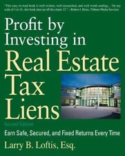 Profit by Investing in Real Estate Tax Liens : Earn Safe, Secured, and Fixed Returns Every Time by Larry B. Loftis (2007, Paperback)