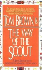 The Way of the Scout: A Native American Path to Finding Spiritual Meaning in a