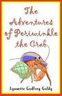 Adventures of Periwinkle The Crab 9781588513014 by Lynnette Godfrey Goldy