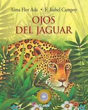 Santillana USA: Ojos Del Jaguar by Alma Flor Ada and F. Isabel Campoy (2015,...