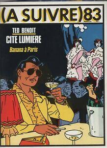 A Suivre N° 83 - Décembre 1984. Couverture Ted Benoit. Etat Neuf