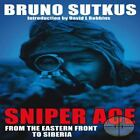 Sniper Ace : From the Eastern Front to Siberia by Bruno Sutkus (2009, Hardcover)