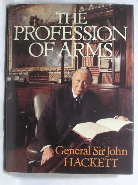The Profession of Arms, John Hackett, Excellent Book