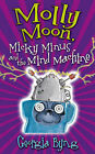 Molly Moon, Micky Minus and the Mind Machine by Georgia Byng (Hardback, 2007)