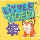 Push/Pop: Little Tiger! by Parragon (Board book, 2009)