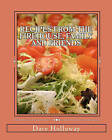Recipes from the Firehouse, Family and Friends: A Lifetime of Culinary Memories from the Firehouse, from Home, and Just Hanging Out with Firends by Dave Holloway (Paperback / softback, 2010)