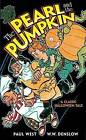 The Pearl and the Pumpkin: A Classic Halloween Tale by W. W. Denslow, Paul West (Paperback, 2009)