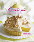 Sweetie Pie: Deliciously Indulgent Recipes for Dessert Pies, Tarts and Flans by Hannah Miles (Hardback, 2015)