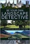 Be Your Own Landscape Detective: Investigating Where You are by Richard Muir (Hardback, 2007)