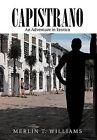 Capistrano by Merlin T Williams (Hardback, 2012)