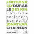 Emotionally Durable Design: Objects, Experiences and Empathy by Jonathan Chapman (Hardback, 2015)
