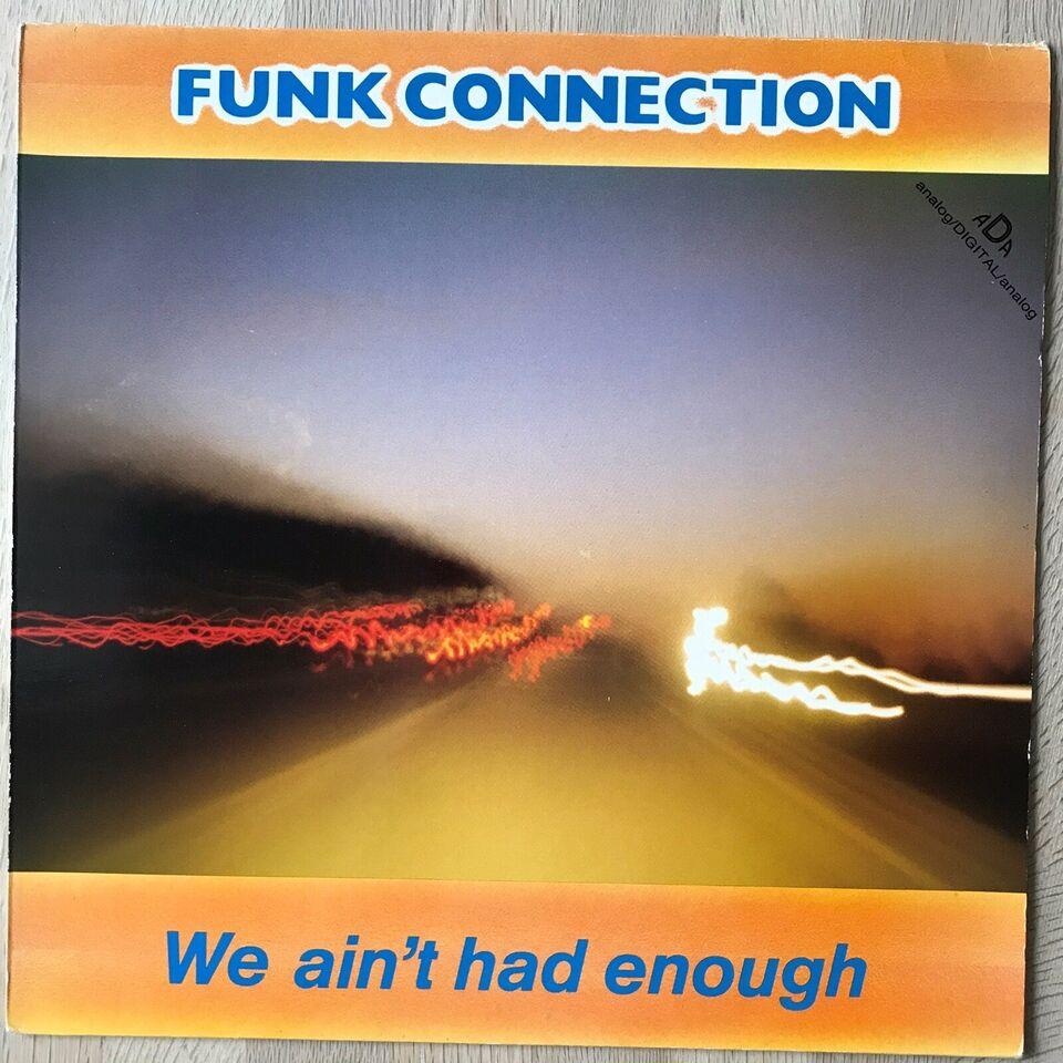 LP, Funk Connection, We Ain't Had Enough
