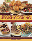 The Complete Guide to Traditional Jewish Cooking: An Extraordinary Culinary Encyclopedia with 400 Recipes and 1400 Photographs Celebrating Jewish Cooking Through the Ages, Including Influential Cuisines and Dishes Inspired by Jewish Foods by Marlena Spieler (Hardback, 2013)
