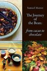 The Journey of the Bean: From Cacao to Chocolate by Samuel Mutter (Paperback, 2016)