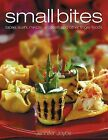 Small Bites: Tapas, Sushi, Mezze, Antipasti, and Other Finger Foods by Jennifer Joyce (Hardback, 2005)