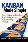 Kanban Made Simple: Demystifying and Applying Toyota's Legendary Manufacturing Process by John M Gross, Kenneth R McInnis (Paperback / softback, 2003)