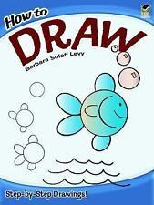 How to Draw (Dover How to Draw), Barbara Soloff Levy, Good Book