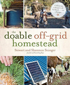 The Doable Off-Grid Homestead: Cultivating a Simple Life by Hand . . . on a Bud